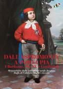 Dall'Aspromonte a Porta Pia. I Borbone, Pio IX e Garibaldi