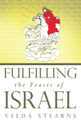 Fulfilling the Feasts of Israel