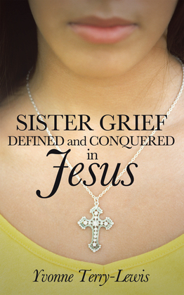 Sister Grief: Defined and Conquered in Jesus