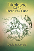 Tikoloshe and the Three Fox Cubs