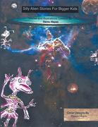 Silly Alien Stories for Bigger Kids