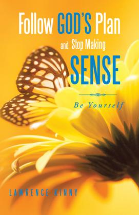 Follow God'S Plan and Stop Making Sense
