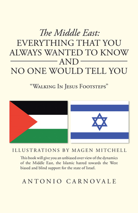 The Middle East: Everything  That You Always Wanted to Know and No One Would Tell You