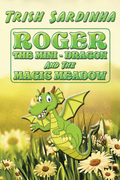 Roger the Mini-Dragon and the Magic Meadow