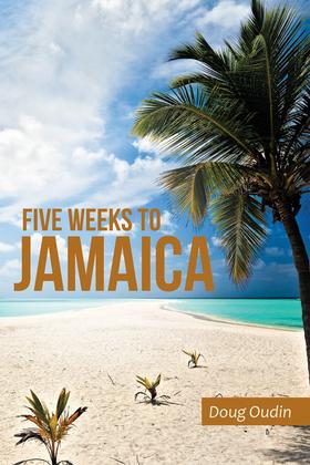 Five Weeks to Jamaica