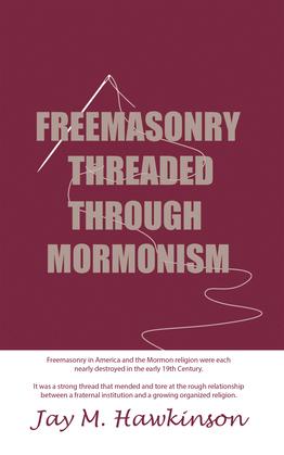 Freemasonry Threaded Through Mormonism