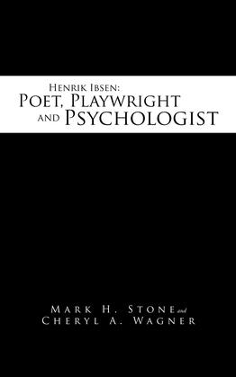 Henrik Ibsen: Poet, Playwright and Psychologist