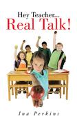Hey Teacher...Real Talk!