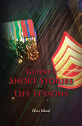 Gunny'S Short Stories and Life Lessons
