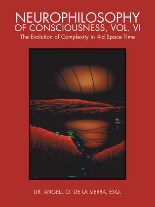 Neurophilosophy of Consciousness, Vol. Vi