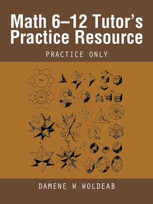 Math 6–12 Tutor'S Practice Resource