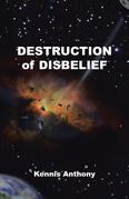 Destruction of Disbelief