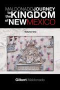 Maldonado Journey to the Kingdom of New Mexico