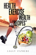 """Health and Exercise Is Wealth with """"Recipes"""""""