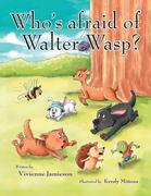 Who's Afraid of Walter Wasp?