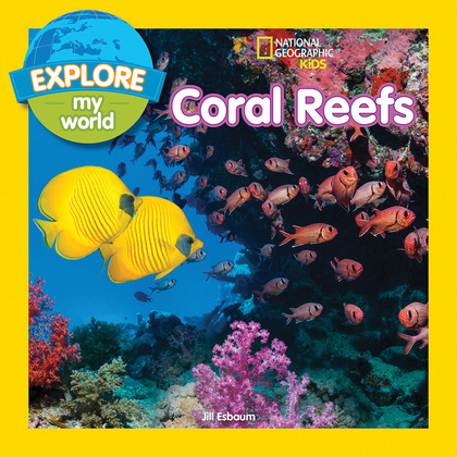 Explore My World: Coral Reefs (Explore My World)