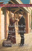 Mail-Order Bride Switch (Mills & Boon Love Inspired Historical) (Stand-In Brides, Book 3)