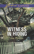 Witness In Hiding (Mills & Boon Love Inspired Suspense) (Secret Service Agents, Book 4)