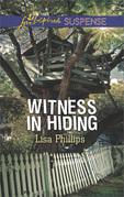 Witness In Hiding (Mills & Boon Love Inspired Suspense) (Secret Service Agents, Book 4)