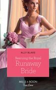Rescuing The Royal Runaway Bride (Mills & Boon True Love) (The Royals of Vallemont, Book 1)