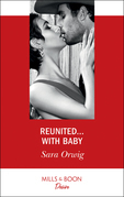 Reunited...With Baby (Mills & Boon Desire) (Texas Cattleman's Club: The Impostor, Book 5)