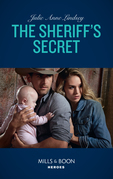 The Sheriff's Secret (Mills & Boon Heroes) (Protectors of Cade County, Book 2)