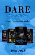 The Dare Collection: April 2018: Her Dirty Little Secret / Unmasked / The Marriage Clause / Inked (Mills & Boon e-Book Collections)