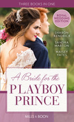 A Bride For The Playboy Prince: Crowned for the Prince's Heir / The Ice Prince / At His Majesty's Request (Mills & Boon M&B)