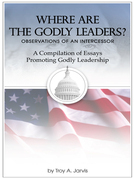 Where Are the Godly Leaders?