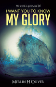 I Want You to Know My Glory