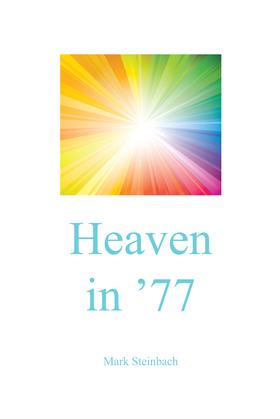 Heaven in '77