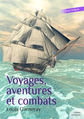 Voyages, aventures et combats (Autobiographie d'un corsaire)