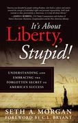 It'S About Liberty, Stupid!