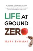 Life at Ground Zero