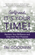 Girlfriend, It's Your Time!