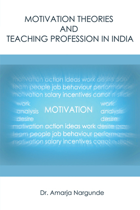 Motivation Theories and Teaching Profession in India