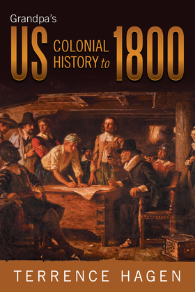 Grandpa'S Us Colonial History to 1800