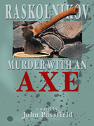 Raskolnikov: Murder with an Axe