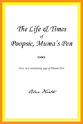 The Life & Times of Poopsie, Muma's Pen