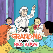Grandma Fights the Bed Bugs!