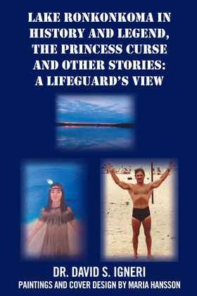 Lake Ronkonkoma in History and Legend, the Princess Curse and Other Stories: a Lifeguard'S View