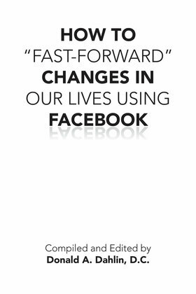 """How to """"Fast-Forward"""" Changes in Our Lives Using Facebook"""