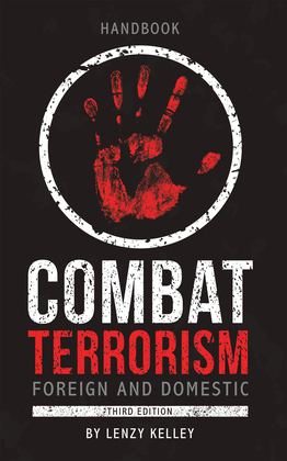 Combat Terrorism - Foreign and Domestic