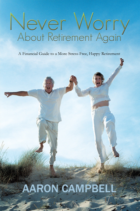 Never Worry About Retirement Again
