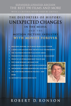 The Distorters of History: Unexpected Changes in the Media and the Motion Picture Industry with Movies Forever Expanded-Updated Edition