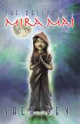 The Ballad of Mira Mai