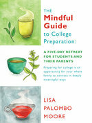 The Mindful Guide to College Preparation: