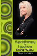 Hypnotherapy for Happiness: Easing Anxiety