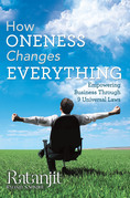 How Oneness Changes Everything