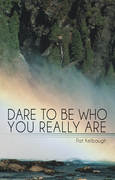 Dare to Be Who You Really Are